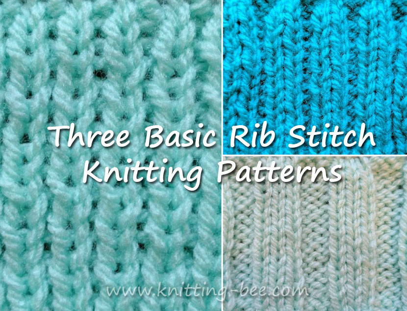Three Basic Rib Stitch Knitting Patterns http://www.knitting-bee.com
