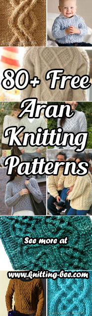 More than 80+ free Aran knitting patterns www.knitting-bee.com/tag/aran