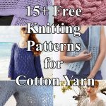 15+ Free Knitting Patterns for Cotton Yarn